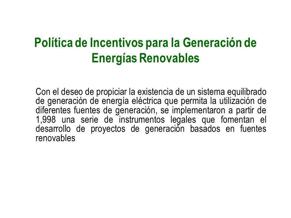 Política de Incentivos para la Generación de Energías Renovables Con el deseo de propiciar la existencia de un sistema equilibrado de generación de en