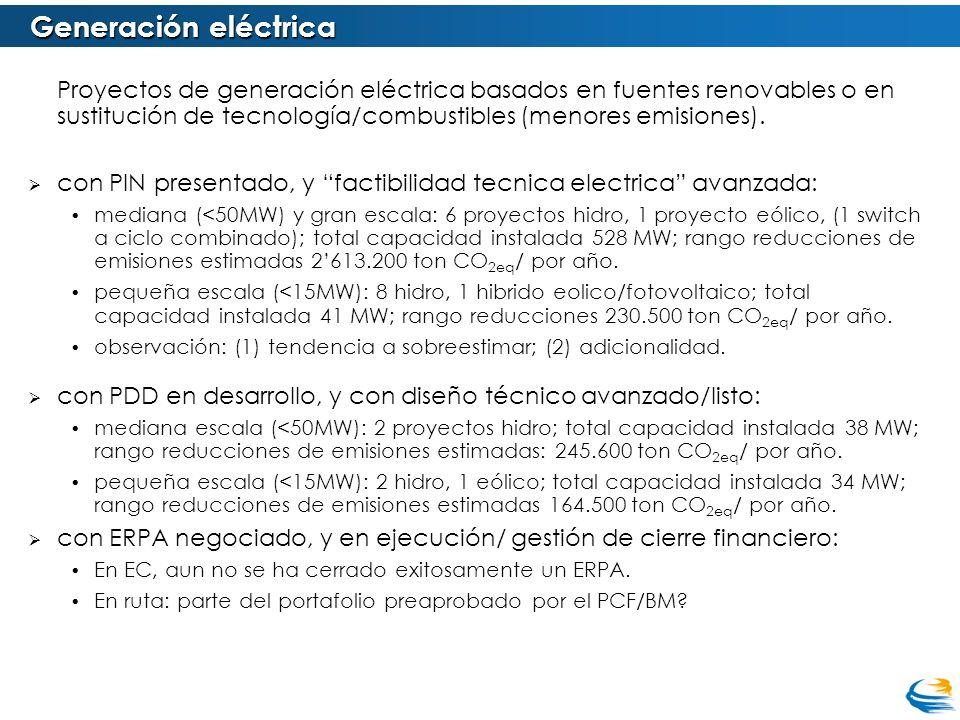 Proyectos de reforestación / forestación, elegibles para MDL; así como proyectos de conservación forestal ( mercado paralelo?).