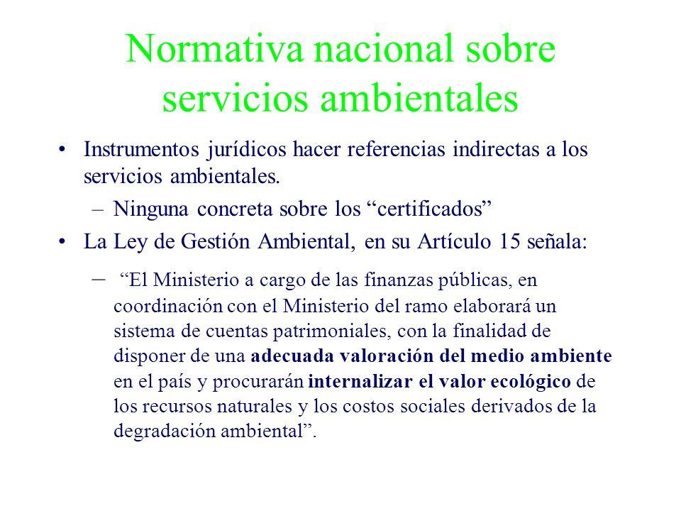 Normativa nacional sobre servicios ambientales Instrumentos jurídicos hacer referencias indirectas a los servicios ambientales. –Ninguna concreta sobr