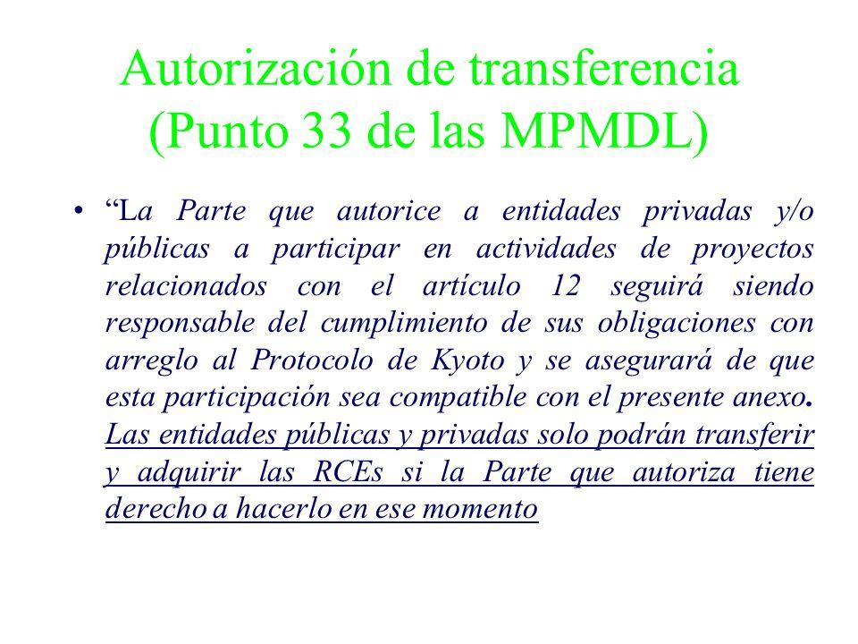 Autorización de transferencia (Punto 33 de las MPMDL) La Parte que autorice a entidades privadas y/o públicas a participar en actividades de proyectos