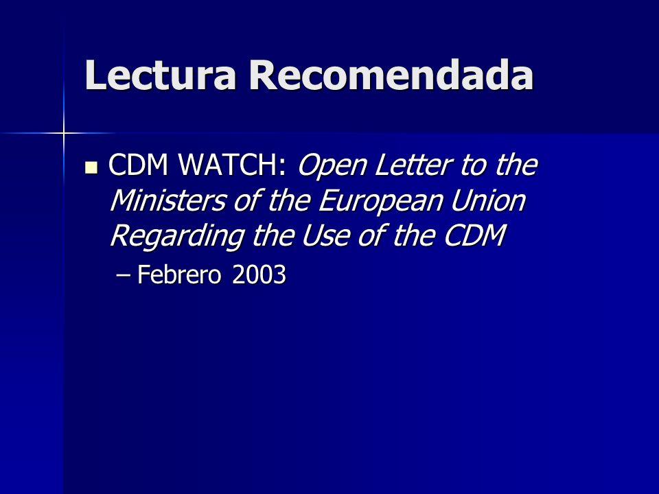 Oposición organizada al MDL: CDM Watchers CDM Watchers critican agresivamente los portafolios de proyectos del PCF y CERUPT CDM Watchers critican agresivamente los portafolios de proyectos del PCF y CERUPT Organizan resistencia a proyectos para restringir la oferta de CERs a través de críticas en los procesos de aprobación Organizan resistencia a proyectos para restringir la oferta de CERs a través de críticas en los procesos de aprobación Proyectos forestales objetivo principal: (ver proyecto Plantar, Brasil) Proyectos forestales objetivo principal: (ver proyecto Plantar, Brasil) Cuál fue su rol en la salida de Tailandia.