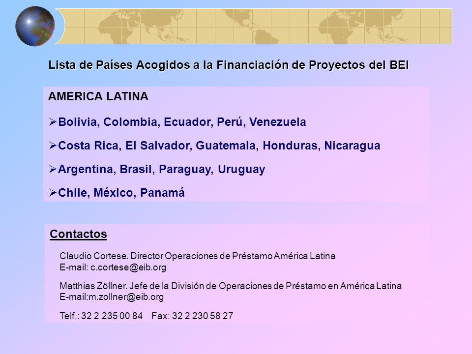 Lista de Países Acogidos a la Financiación de Proyectos del BEI AMERICA LATINA Bolivia, Colombia, Ecuador, Perú, Venezuela Costa Rica, El Salvador, Gu
