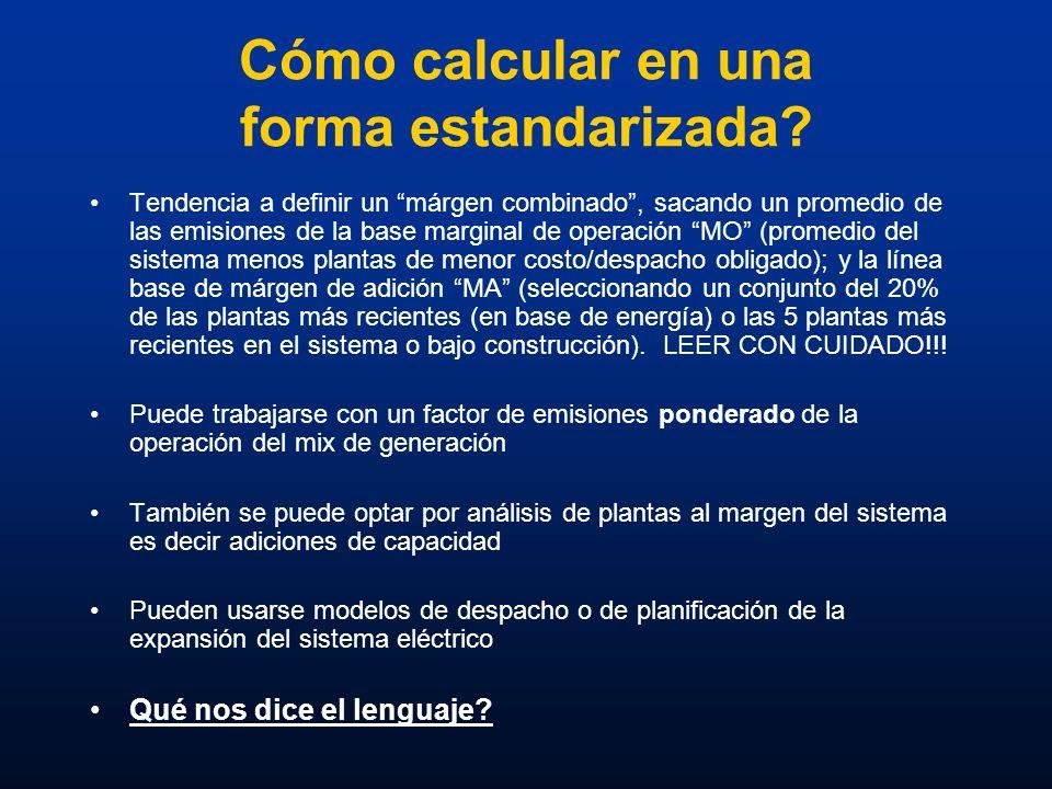 Cómo calcular en una forma estandarizada? Tendencia a definir un márgen combinado, sacando un promedio de las emisiones de la base marginal de operaci