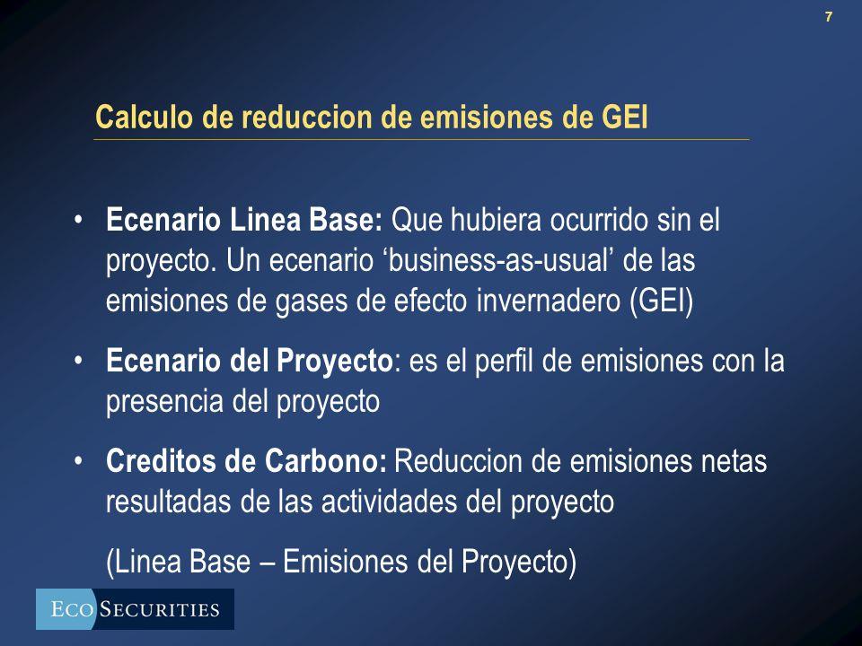 7 Calculo de reduccion de emisiones de GEI Ecenario Linea Base: Que hubiera ocurrido sin el proyecto.