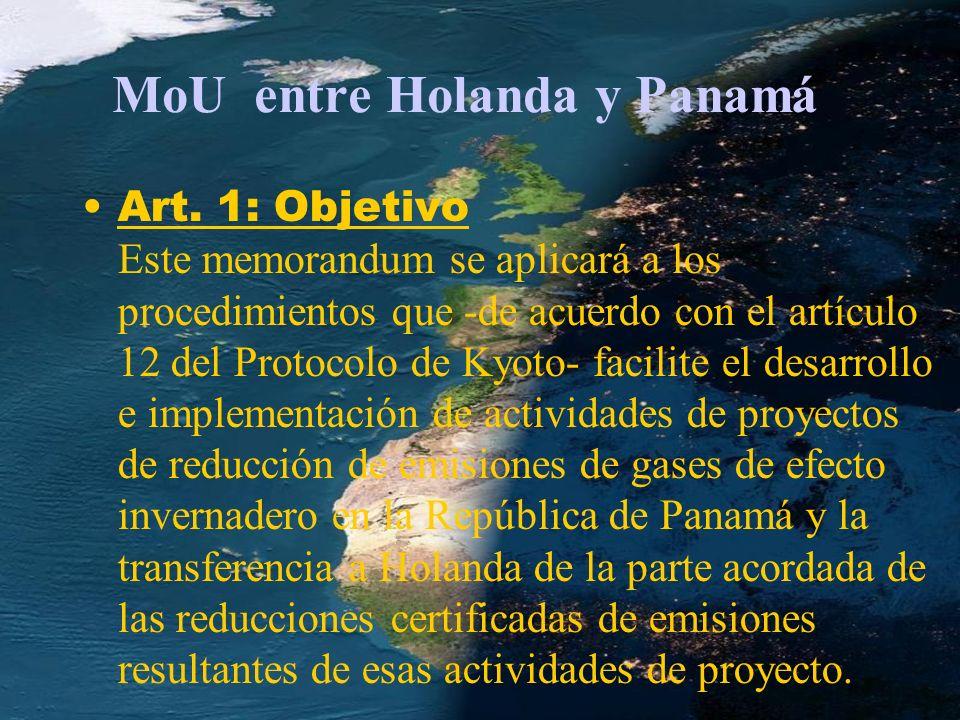 MoU entre Holanda y Panamá Art. 1: Objetivo Este memorandum se aplicará a los procedimientos que -de acuerdo con el artículo 12 del Protocolo de Kyoto