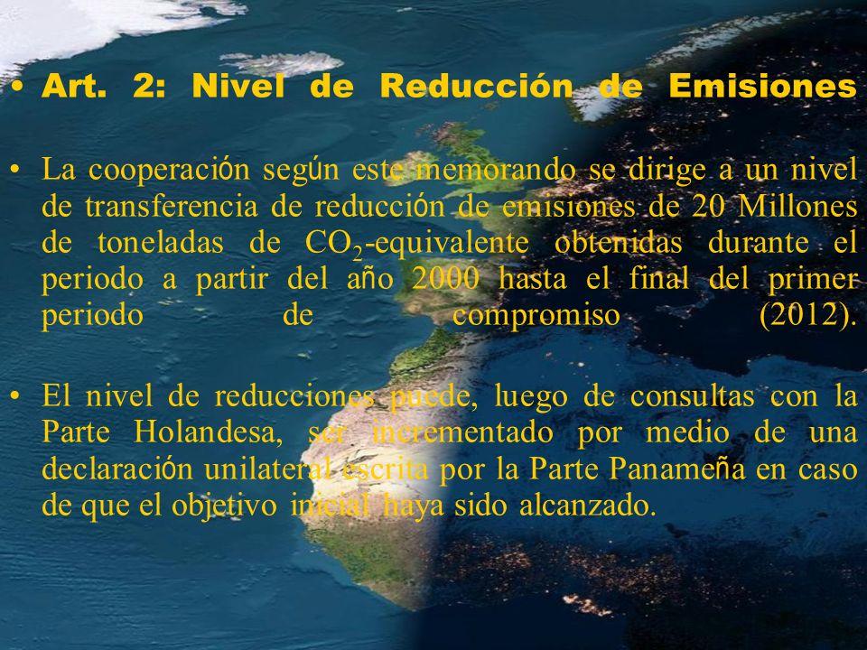 Art. 2: Nivel de Reducción de Emisiones La cooperaci ó n seg ú n este memorando se dirige a un nivel de transferencia de reducci ó n de emisiones de 2