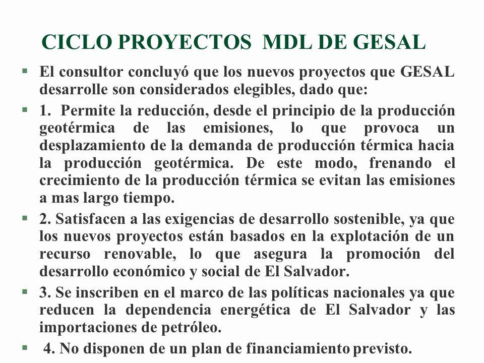 CICLO PROYECTOS MDL DE GESAL §El consultor concluyó que los nuevos proyectos que GESAL desarrolle son considerados elegibles, dado que: §1.