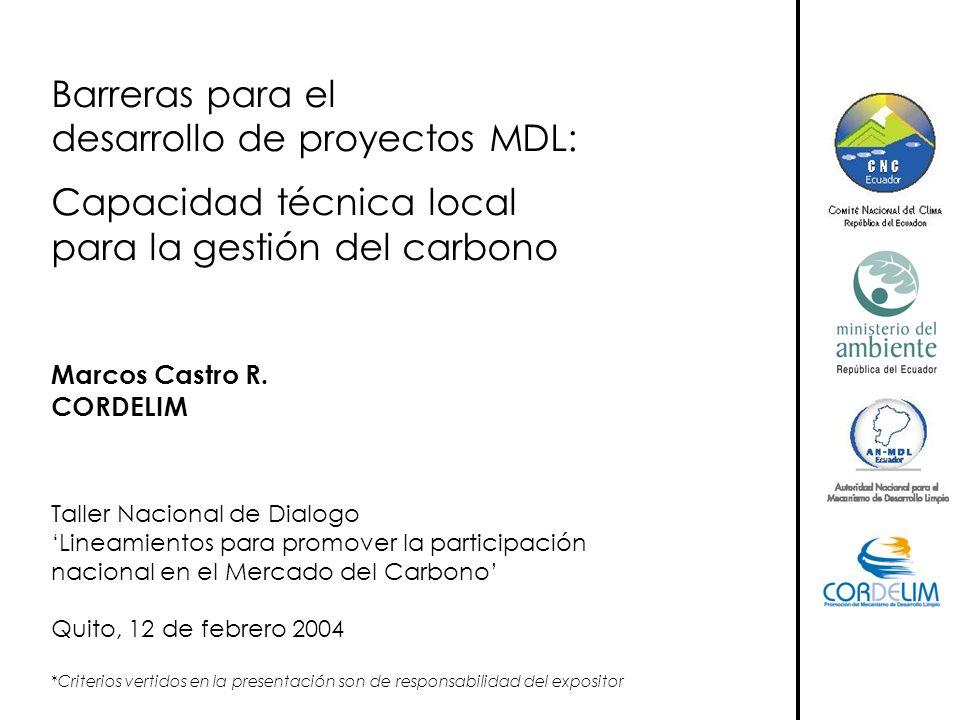 Barreras para el desarrollo de proyectos MDL: Capacidad técnica local para la gestión del carbono Marcos Castro R. CORDELIM Taller Nacional de Dialogo