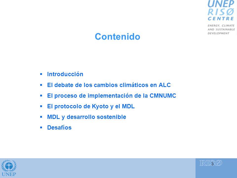 Contenido 3 Introducción El debate de los cambios climáticos en ALC El proceso de implementación de la CMNUMC El protocolo de Kyoto y el MDL MDL y desarrollo sostenible Desafíos