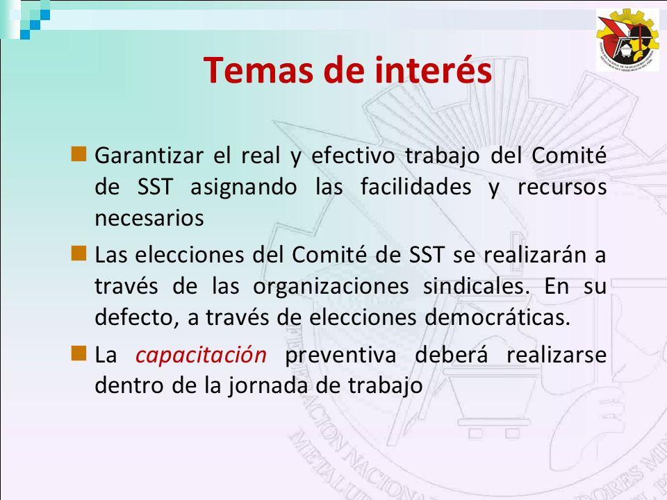 Temas de interés Garantizar el real y efectivo trabajo del Comité de SST asignando las facilidades y recursos necesarios Las elecciones del Comité de