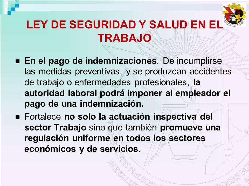 LEY DE SEGURIDAD Y SALUD EN EL TRABAJO En el pago de indemnizaciones.