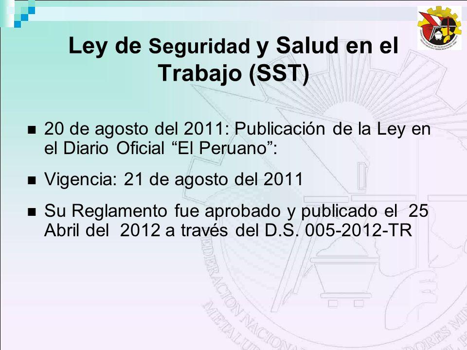 Ley de Seguridad y Salud en el Trabajo (SST) 20 de agosto del 2011: Publicación de la Ley en el Diario Oficial El Peruano: Vigencia: 21 de agosto del