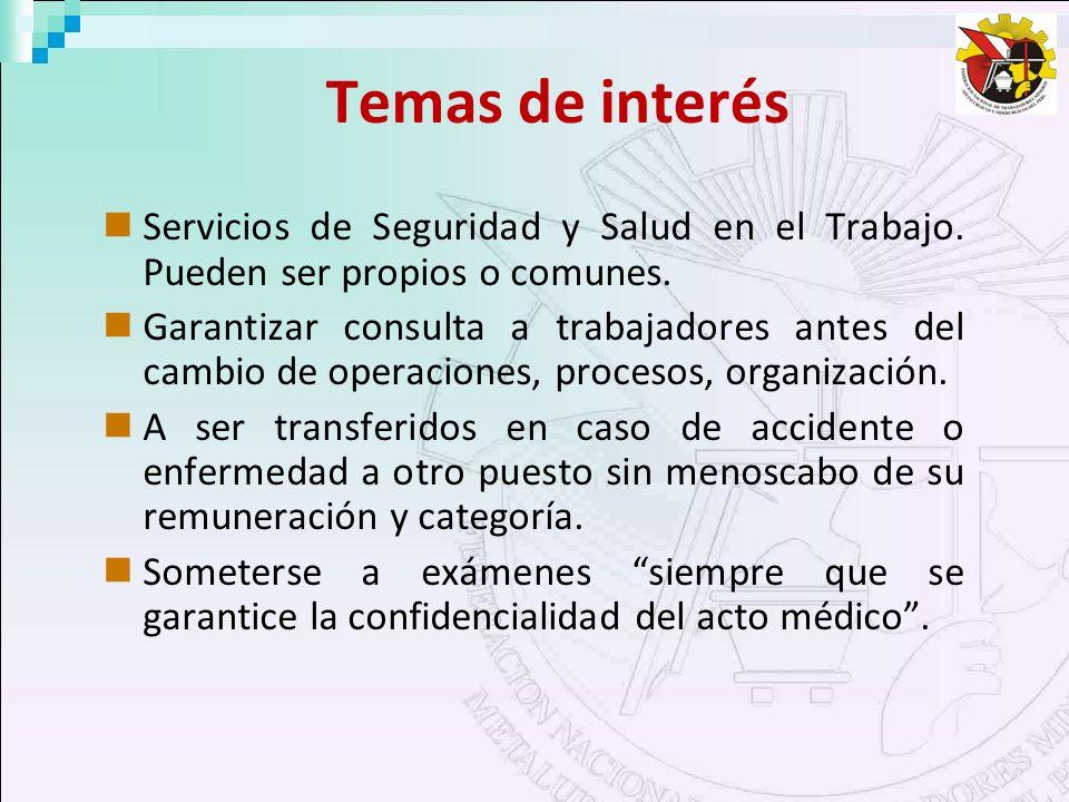 Temas de interés Servicios de Seguridad y Salud en el Trabajo. Pueden ser propios o comunes. Garantizar consulta a trabajadores antes del cambio de op