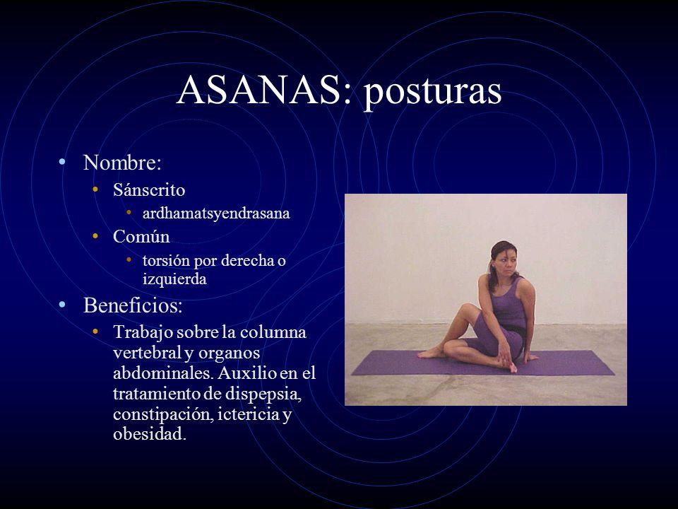 ASANAS: posturas Nombre: Sánscrito ardhamatsyendrasana Común torsión por derecha o izquierda Beneficios: Trabajo sobre la columna vertebral y organos