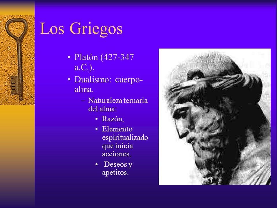 Los Griegos Aristóteles (384-322 a.C.).–Dualismo: cuerpo-alma.