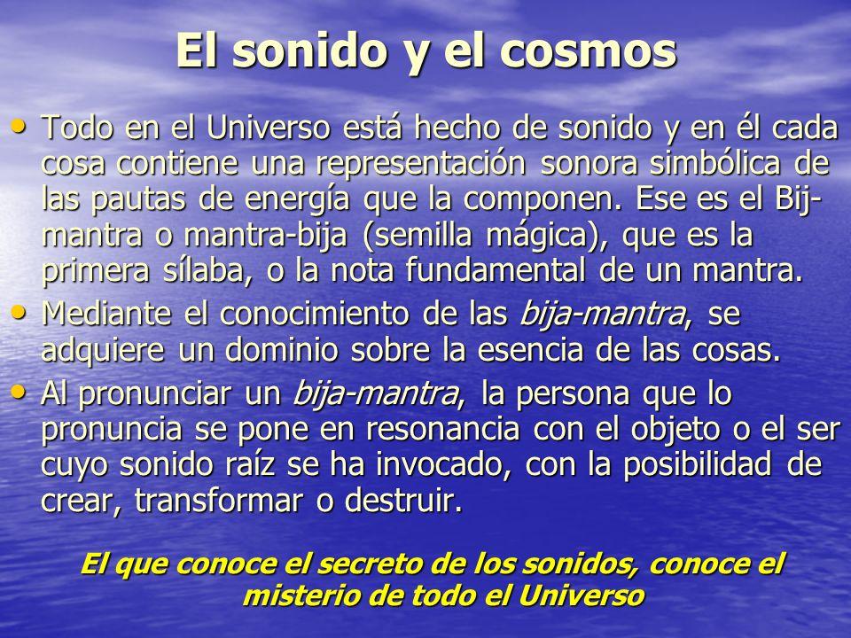 El sonido y el cosmos Todo en el Universo está hecho de sonido y en él cada cosa contiene una representación sonora simbólica de las pautas de energía