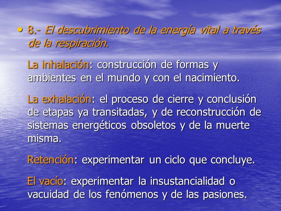 8.- El descubrimiento de la energía vital a través de la respiración. 8.- El descubrimiento de la energía vital a través de la respiración. La inhalac