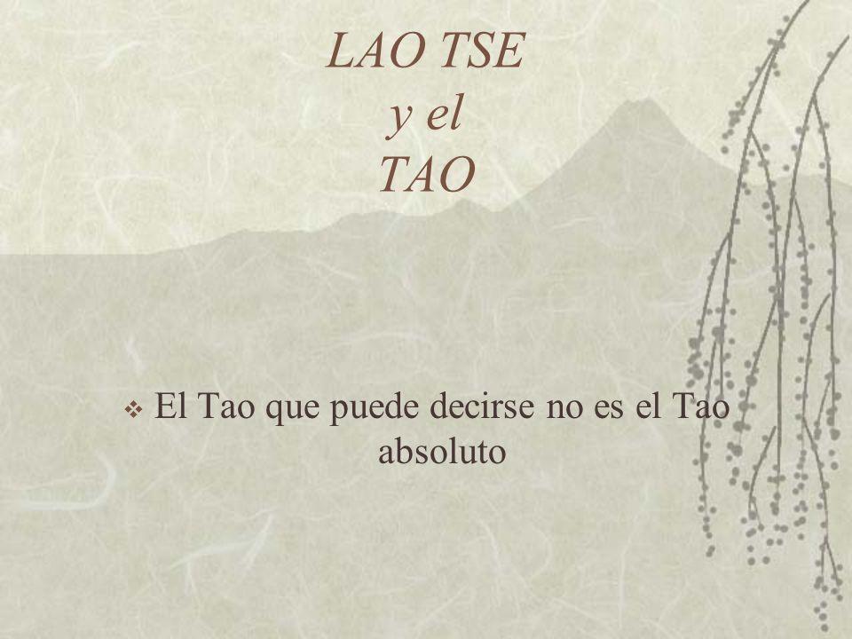 LAO TSE y el TAO El Tao que puede decirse no es el Tao absoluto