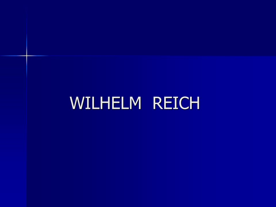 WILHELM REICH WILHELM REICH