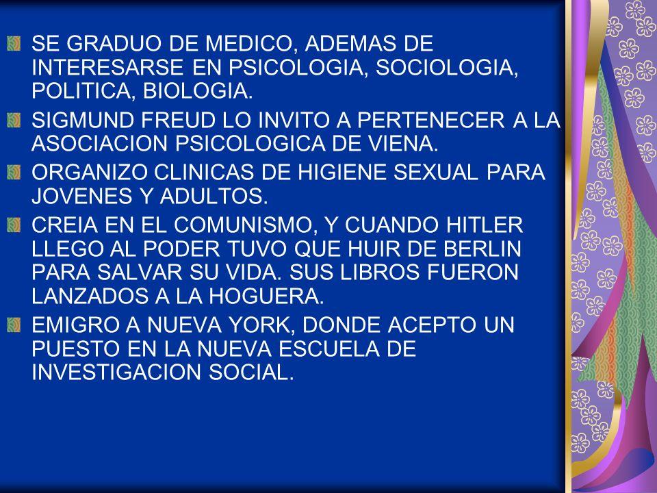 SE GRADUO DE MEDICO, ADEMAS DE INTERESARSE EN PSICOLOGIA, SOCIOLOGIA, POLITICA, BIOLOGIA. SIGMUND FREUD LO INVITO A PERTENECER A LA ASOCIACION PSICOLO