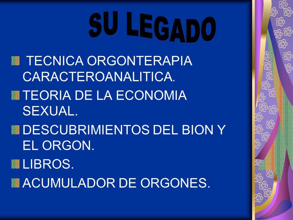 TECNICA ORGONTERAPIA CARACTEROANALITICA. TEORIA DE LA ECONOMIA SEXUAL. DESCUBRIMIENTOS DEL BION Y EL ORGON. LIBROS. ACUMULADOR DE ORGONES.