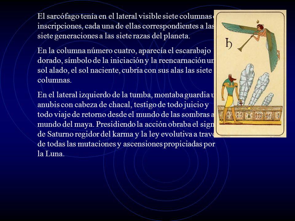 El sarcófago tenía en el lateral visible siete columnas de inscripciones, cada una de ellas correspondientes a las siete generaciones a las siete razas del planeta.