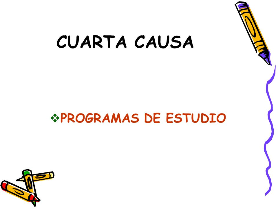 CUARTA CAUSA PROGRAMAS DE ESTUDIO