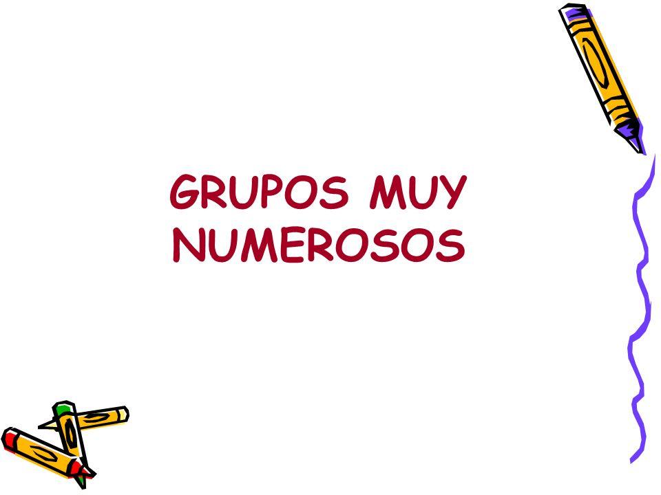 GRUPOS MUY NUMEROSOS