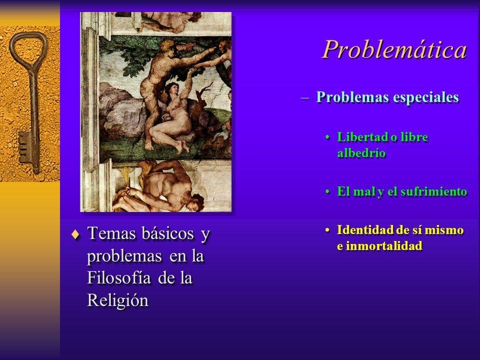 Problemática Temas básicos y problemas en la Filosofía de la Religión Temas básicos y problemas en la Filosofía de la Religión –Problemas especiales L