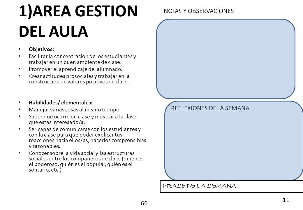 NOTAS Y OBSERVACIONES REFLEXIONES DE LA SEMANA FRASE DE LA SEMANA 11 1)AREA GESTION DEL AULA Objetivos: Facilitar la concentración de los estudiantes