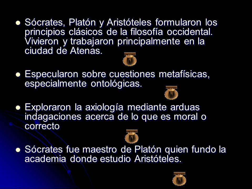 Sócrates, Platón y Aristóteles formularon los principios clásicos de la filosofía occidental. Vivieron y trabajaron principalmente en la ciudad de Ate