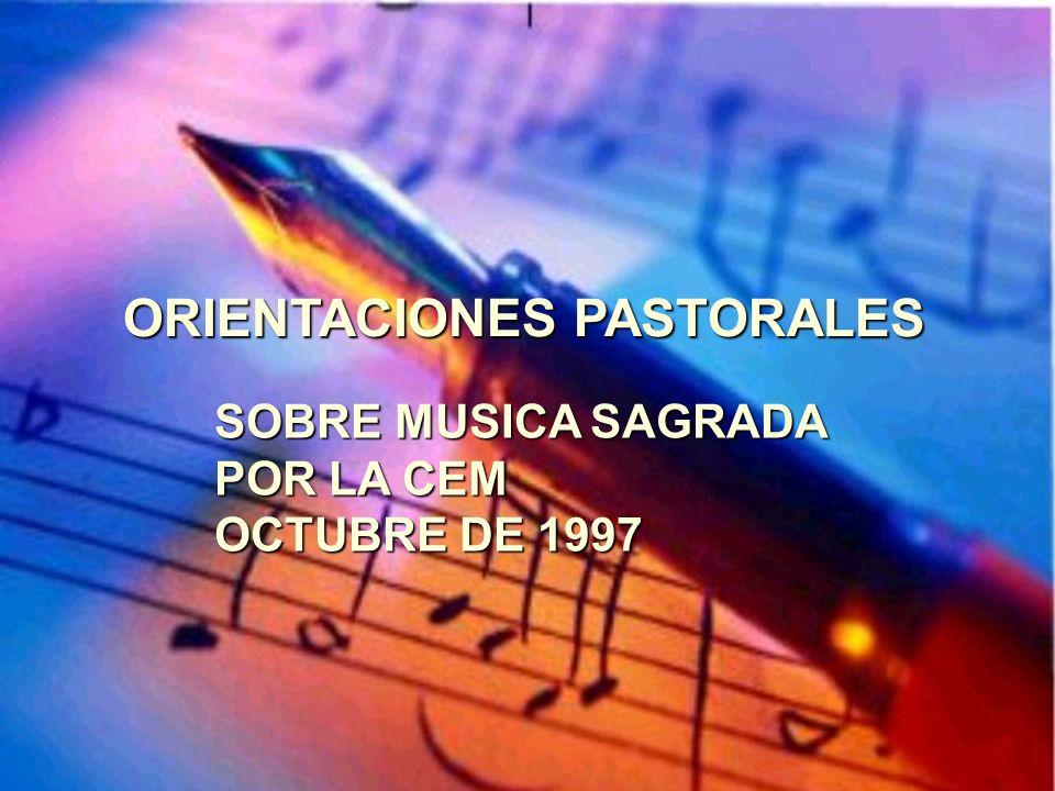 ORIENTACIONES PASTORALES SOBRE MUSICA SAGRADA POR LA CEM OCTUBRE DE 1997