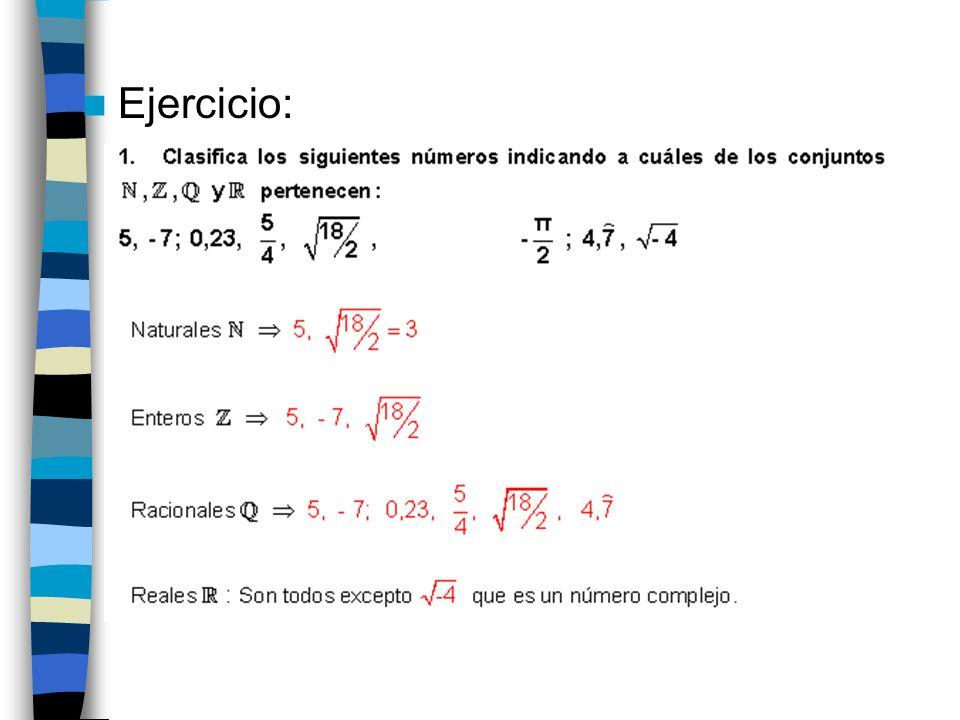 Números reales e intervalos: representación en la recta real La recta real va desde - hasta +.