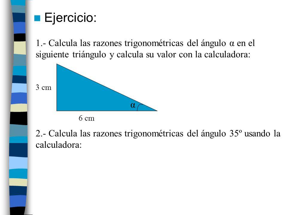 Razones trigonométricas: relaciones fundamentales Sabiendo una razón trigonométrica se pueden calcular el resto utilizando estas relaciones.