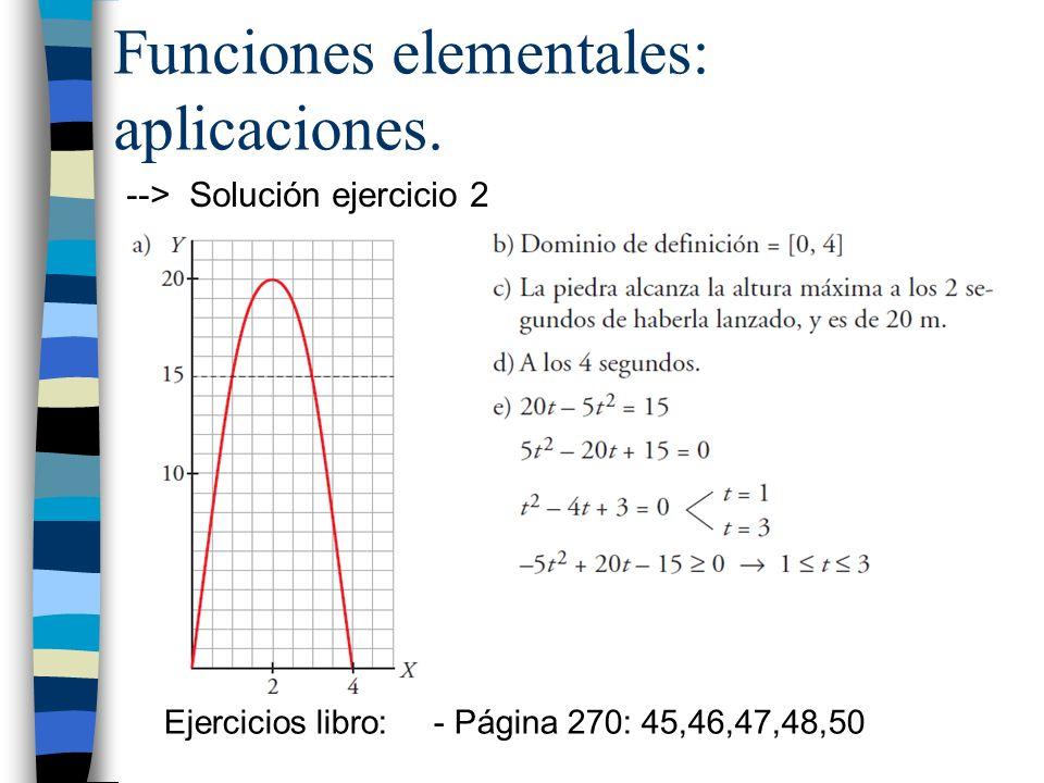 Funciones elementales: aplicaciones. Ejercicios libro: - Página 270: 45,46,47,48,50 --> Solución ejercicio 2