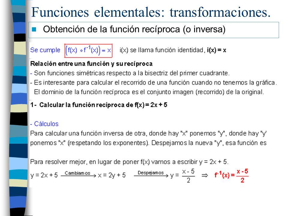 Funciones elementales: transformaciones. Obtención de la función recíproca (o inversa)