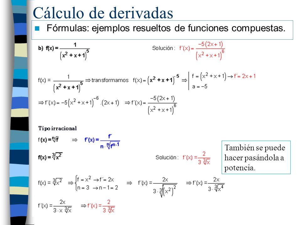Cálculo de derivadas Fórmulas: ejemplos resueltos de funciones compuestas. También se puede hacer pasándola a potencia.