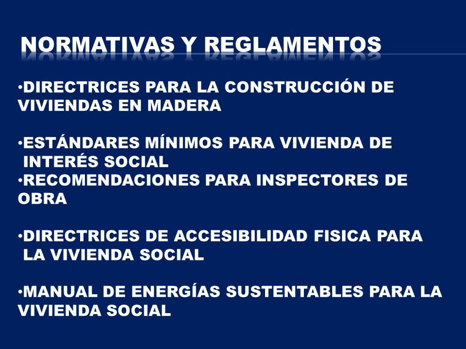 DIRECTRICES PARA LA CONSTRUCCIÓN DE VIVIENDAS EN MADERA ESTÁNDARES MÍNIMOS PARA VIVIENDA DE INTERÉS SOCIAL RECOMENDACIONES PARA INSPECTORES DE OBRA DI