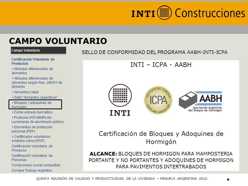 CAMPO VOLUNTARIO AABH-INTI-ICPA SELLO DE CONFORMIDAD DEL PROGRAMA AABH-INTI-ICPA INTI – ICPA - AABH Certificación de Bloques y Adoquines de Hormigón A