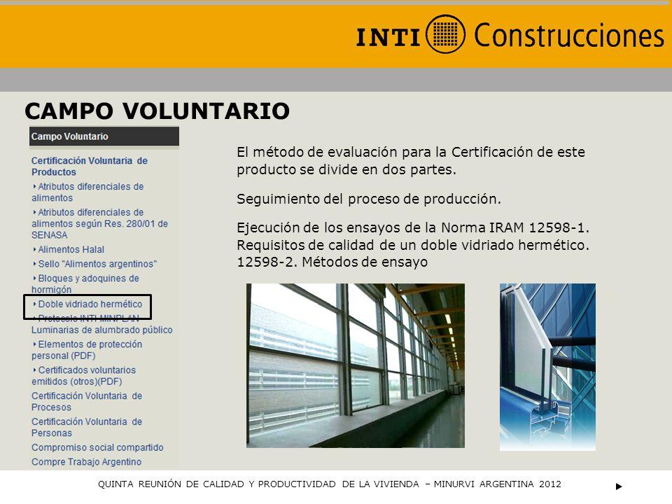 CAMPO VOLUNTARIO QUINTA REUNIÓN DE CALIDAD Y PRODUCTIVIDAD DE LA VIVIENDA – MINURVI ARGENTINA 2012 El método de evaluación para la Certificación de es