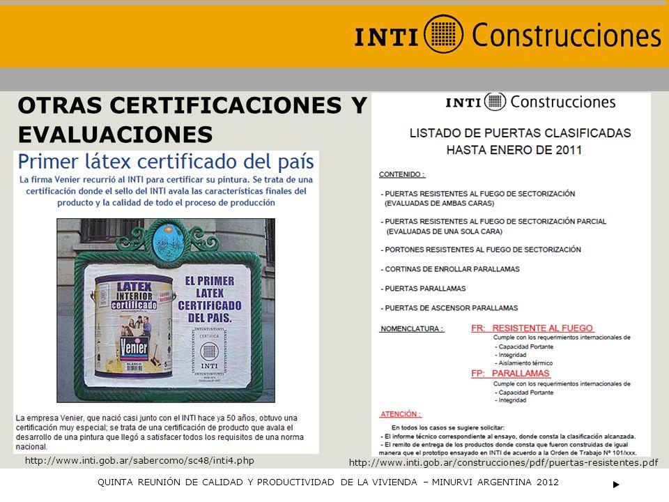 QUINTA REUNIÓN DE CALIDAD Y PRODUCTIVIDAD DE LA VIVIENDA – MINURVI ARGENTINA 2012 http://www.inti.gob.ar/construcciones/pdf/puertas-resistentes.pdf OT