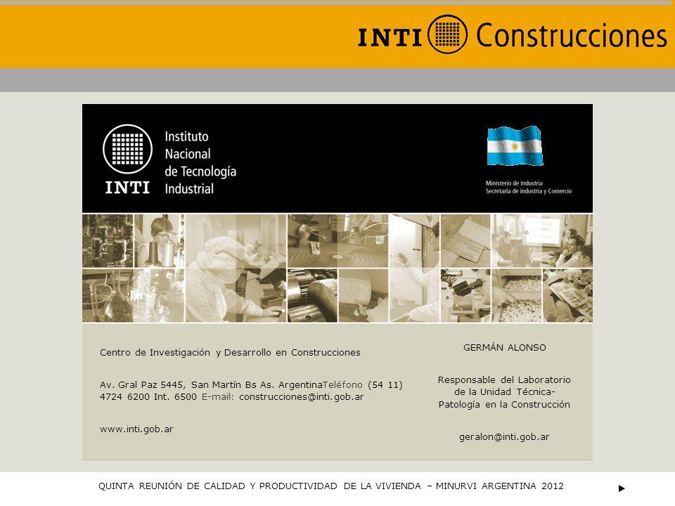 Centro de Investigación y Desarrollo en Construcciones Av. Gral Paz 5445, San Martín Bs As. ArgentinaTeléfono (54 11) 4724 6200 Int. 6500 E-mail: cons