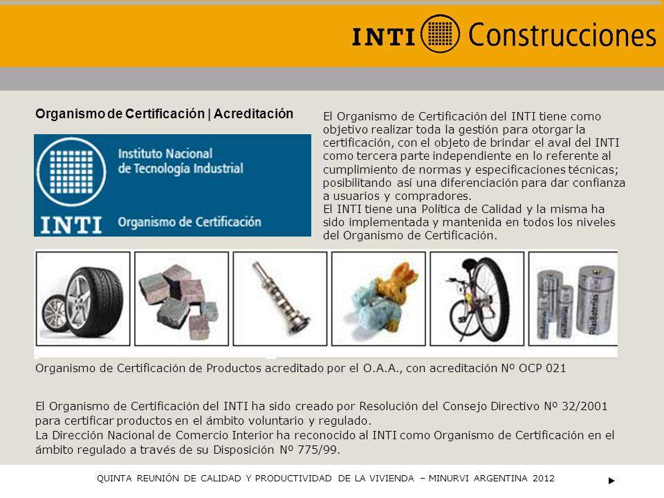 CAMPO OBLIGATORIO En el Área Cementos el Organismo de Certificación del INTI emite una Licencia para el uso del Sello INTI de conformidad con norma, con el objeto de reconocer y certificar la capacidad técnica de los fabricantes de cementos en cumplimiento con la Resolución Nº 130/92 y su complementaria Resolución Nº 240/92, ambas de la ex Secretaría de Industria y Comercio QUINTA REUNIÓN DE CALIDAD Y PRODUCTIVIDAD DE LA VIVIENDA – MINURVI ARGENTINA 2012