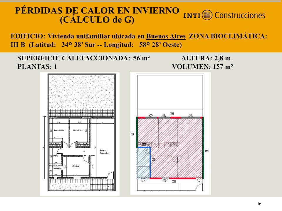 PÉRDIDAS DE CALOR EN INVIERNO (CÁLCULO de G) EDIFICIO: Vivienda unifamiliar ubicada en Buenos Aires ZONA BIOCLIMÁTICA: III B (Latitud: 34 º 38 Sur --