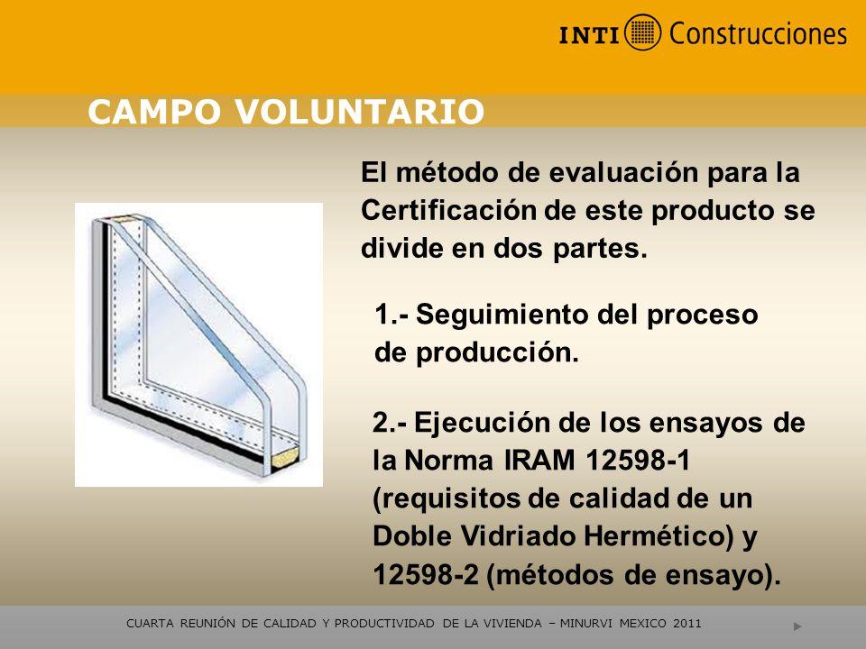 OTRAS CERTIFICACIONES Y EVALUACIONES CUARTA REUNIÓN DE CALIDAD Y PRODUCTIVIDAD DE LA VIVIENDA – MINURVI MEXICO 2011