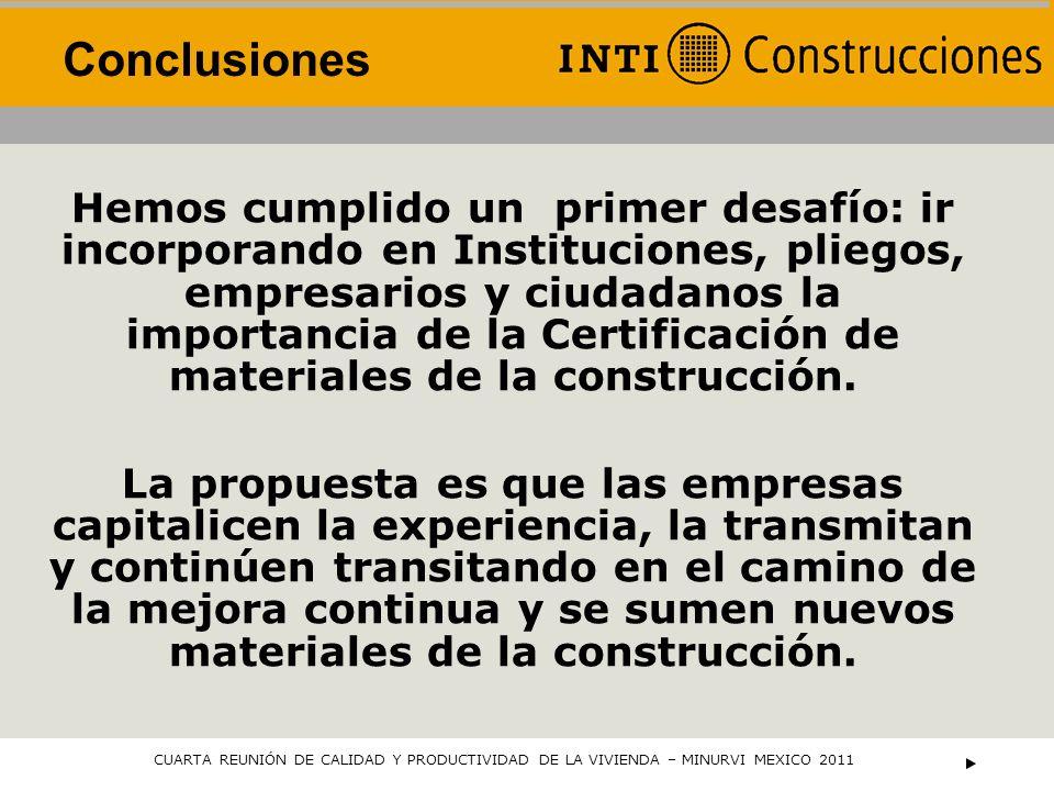 Hemos cumplido un primer desafío: ir incorporando en Instituciones, pliegos, empresarios y ciudadanos la importancia de la Certificación de materiales