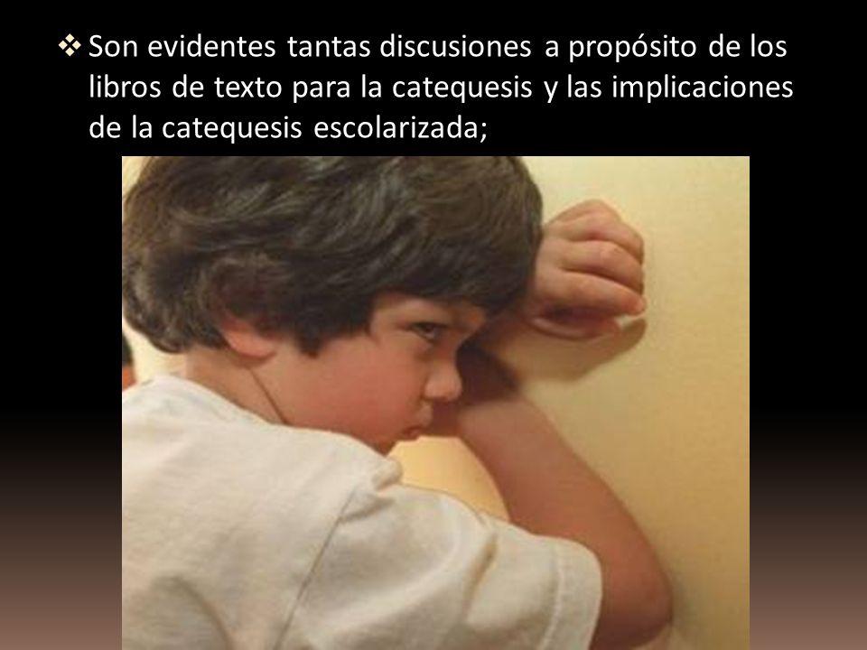 Son evidentes tantas discusiones a propósito de los libros de texto para la catequesis y las implicaciones de la catequesis escolarizada;