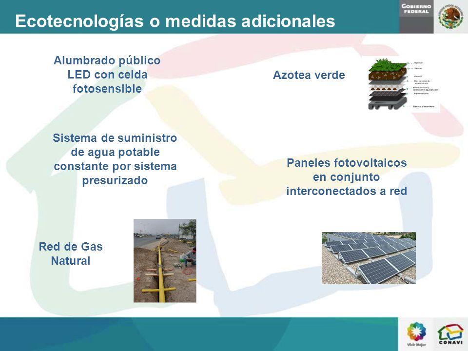 Ecotecnologías o medidas adicionales Alumbrado público LED con celda fotosensible Sistema de suministro de agua potable constante por sistema presuriz