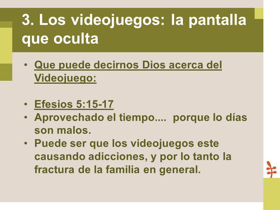 Que puede decirnos Dios acerca del Videojuego: Efesios 5:15-17 Aprovechado el tiempo.... porque lo días son malos. Puede ser que los videojuegos este