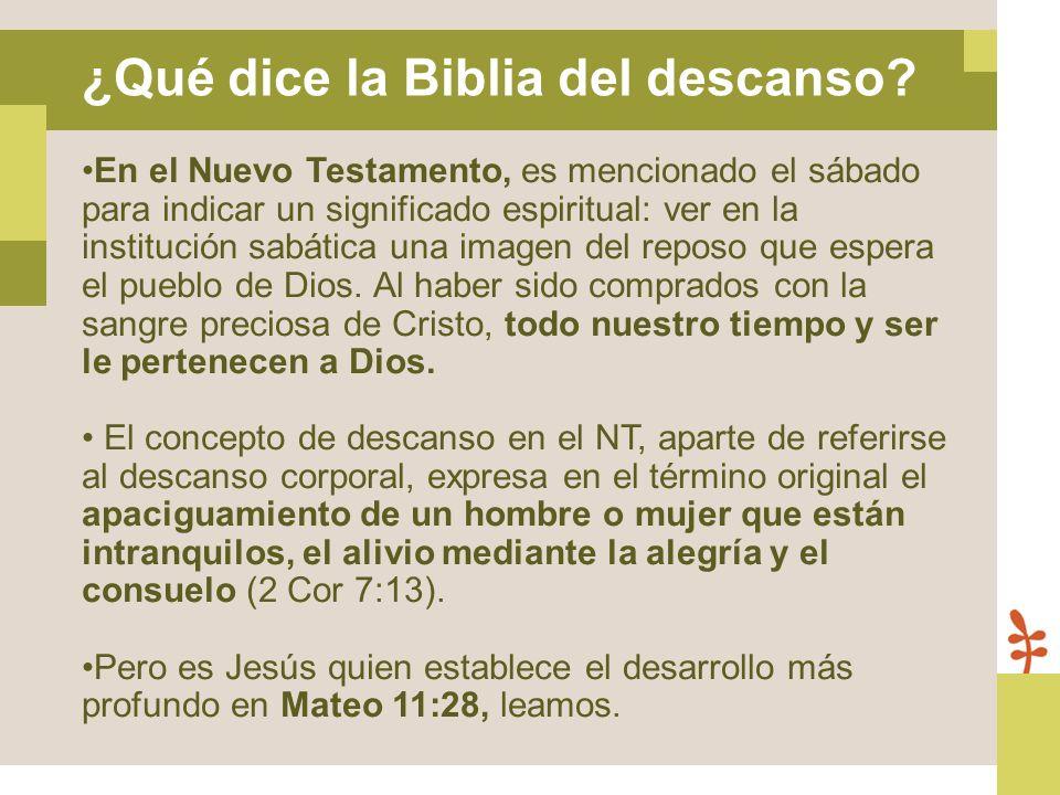 En el Nuevo Testamento, es mencionado el sábado para indicar un significado espiritual: ver en la institución sabática una imagen del reposo que esper